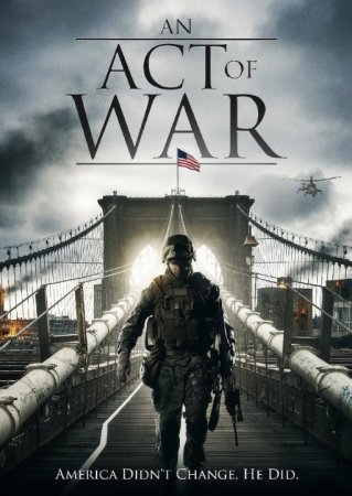 Эхо войны / An Act of War (2015)